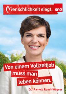 Wahlslogan 2019 der SPÖ: Von einem Vollzeitjob muss man leben koennen