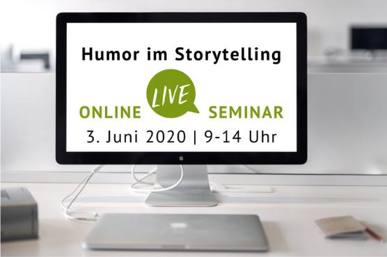 Online LIVE Seminar zum Thema Humor im Storytelling